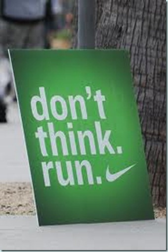 dont think run