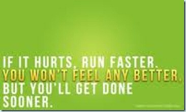 if it hurts run faster