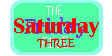 saturday three