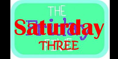 saturday three