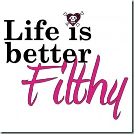 life-is-better-filthy